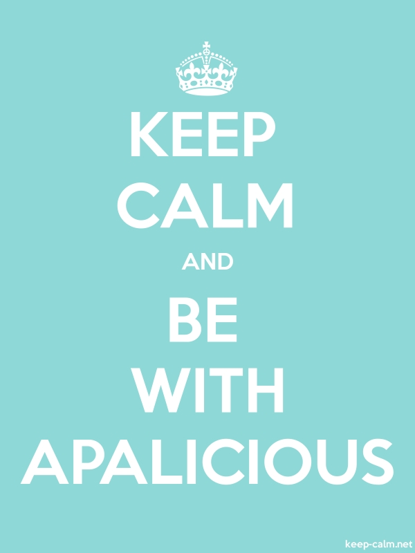 KEEP CALM AND BE WITH APALICIOUS - white/lightblue - Default (600x800)