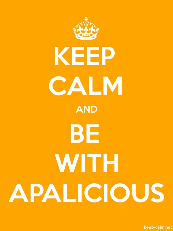 KEEP CALM AND BE WITH APALICIOUS - white/orange - Default (600x800)