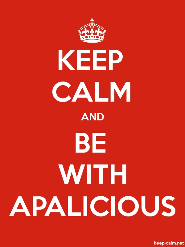 KEEP CALM AND BE WITH APALICIOUS - white/red - Default (600x800)