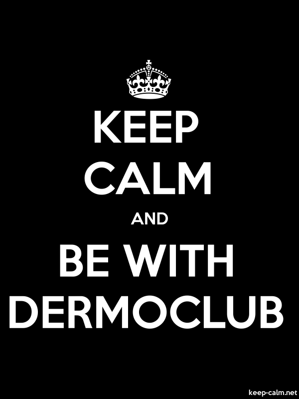 KEEP CALM AND BE WITH DERMOCLUB - white/black - Default (600x800)