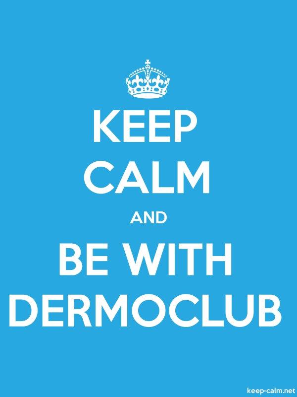 KEEP CALM AND BE WITH DERMOCLUB - white/blue - Default (600x800)