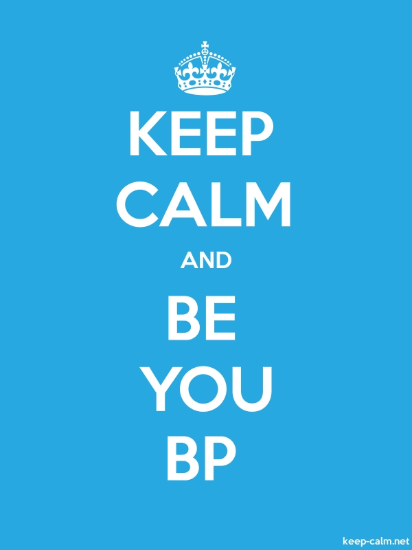 KEEP CALM AND BE YOU BP - white/blue - Default (600x800)