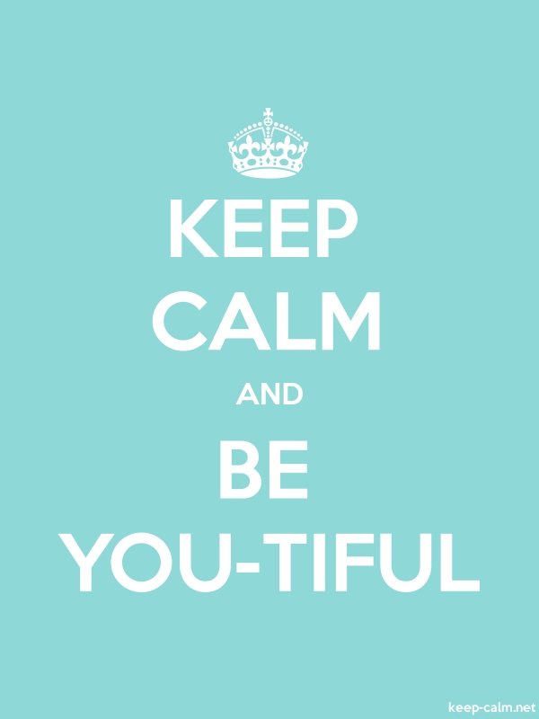KEEP CALM AND BE YOU-TIFUL - white/lightblue - Default (600x800)
