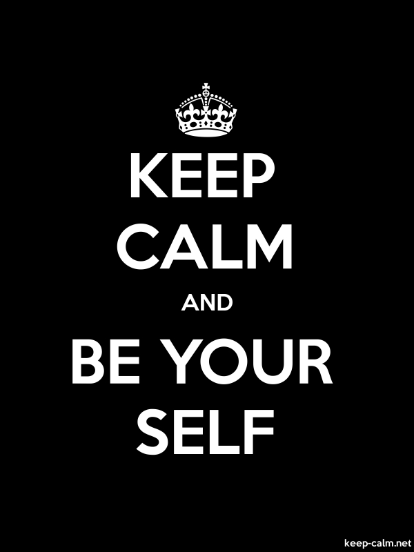 KEEP CALM AND BE YOUR SELF - white/black - Default (600x800)