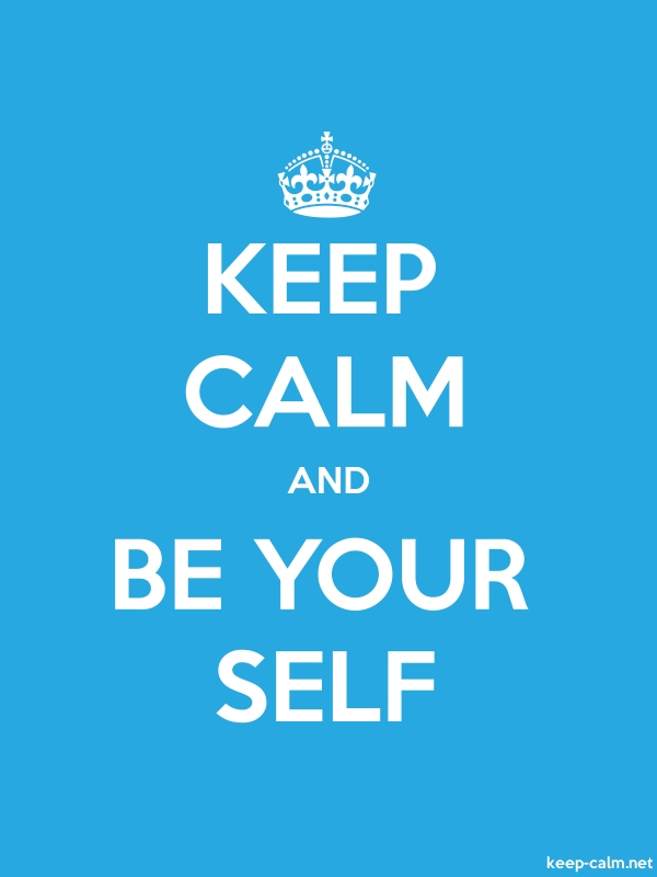 KEEP CALM AND BE YOUR SELF - white/blue - Default (600x800)