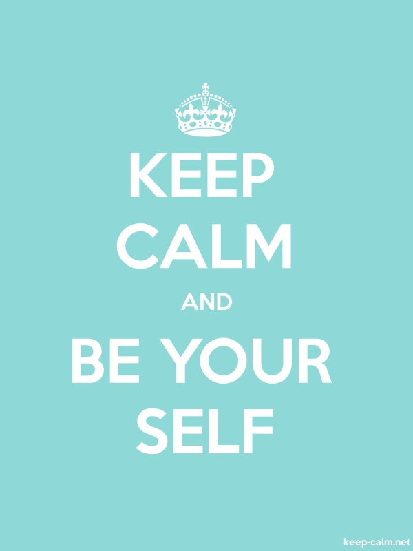KEEP CALM AND BE YOUR SELF - white/lightblue - Default (600x800)