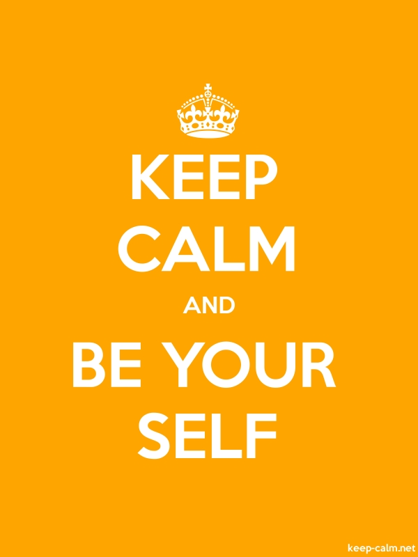 KEEP CALM AND BE YOUR SELF - white/orange - Default (600x800)