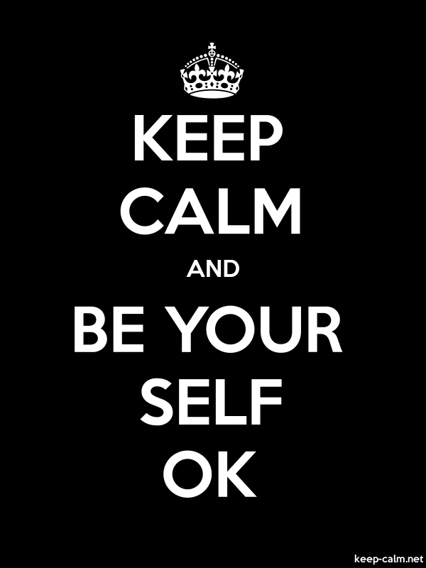 KEEP CALM AND BE YOUR SELF OK - white/black - Default (600x800)