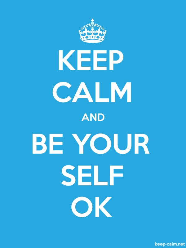 KEEP CALM AND BE YOUR SELF OK - white/blue - Default (600x800)