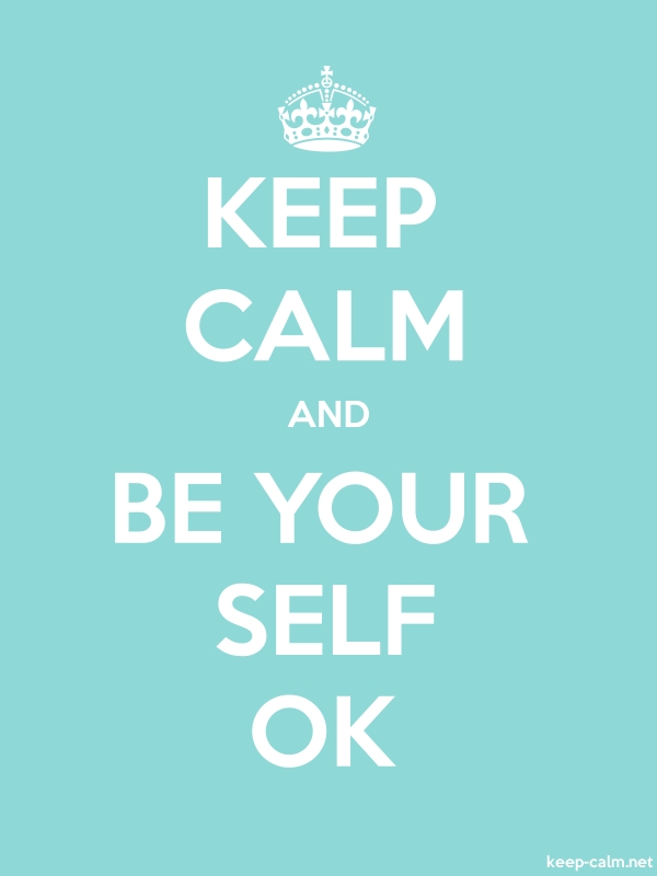KEEP CALM AND BE YOUR SELF OK - white/lightblue - Default (600x800)