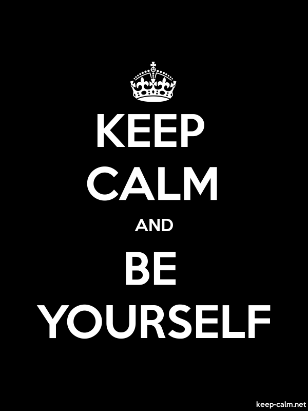 KEEP CALM AND BE YOURSELF - white/black - Default (600x800)