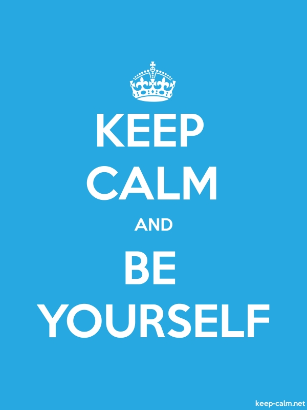 KEEP CALM AND BE YOURSELF - white/blue - Default (600x800)