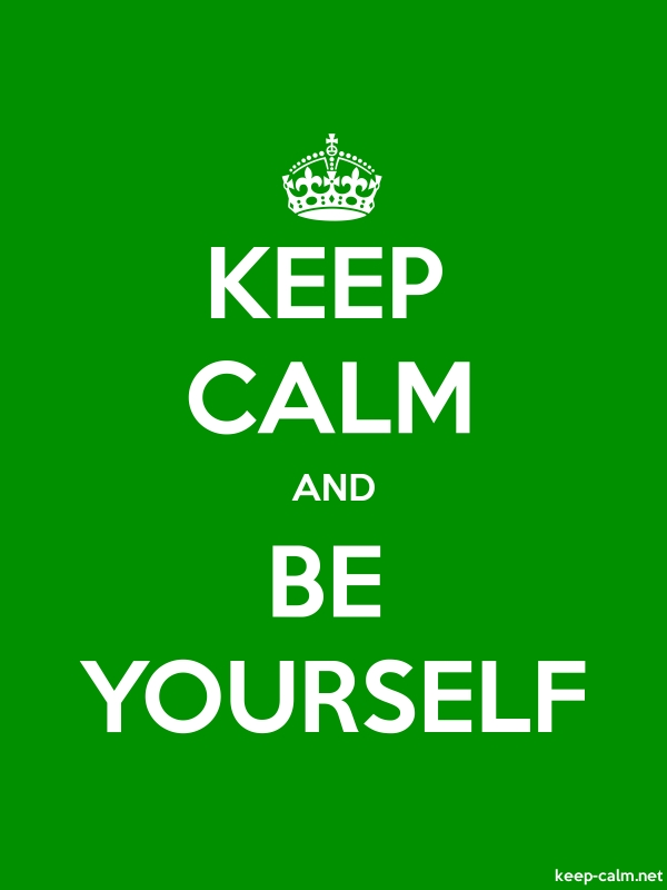 KEEP CALM AND BE YOURSELF - white/green - Default (600x800)