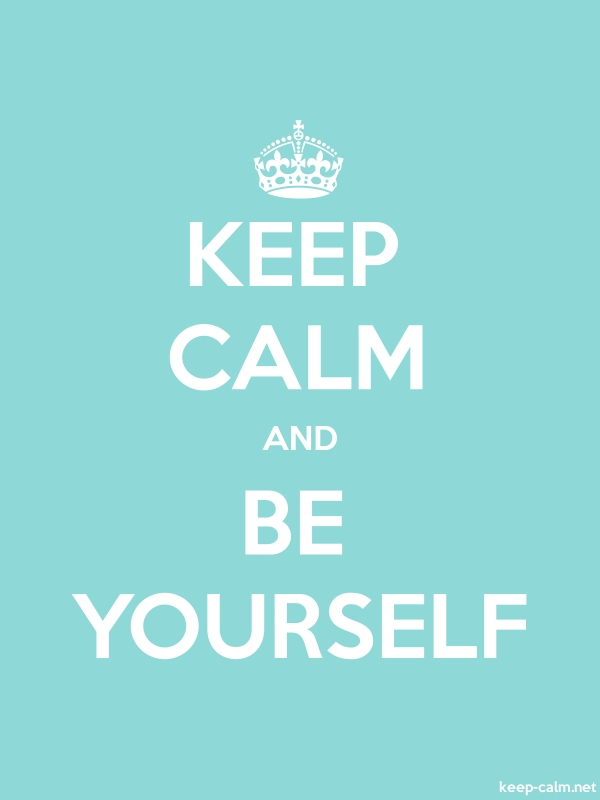 KEEP CALM AND BE YOURSELF - white/lightblue - Default (600x800)
