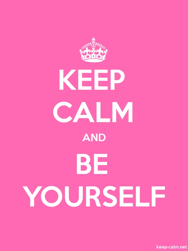 KEEP CALM AND BE YOURSELF - white/pink - Default (600x800)