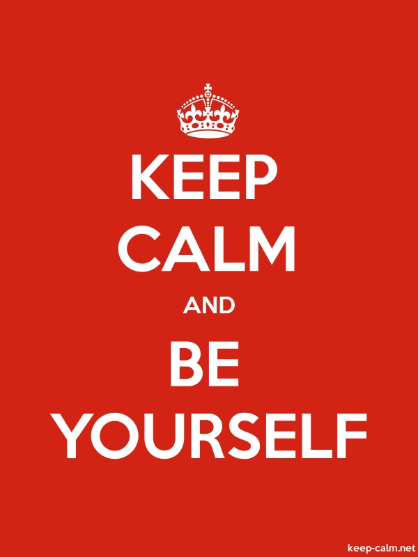 KEEP CALM AND BE YOURSELF - white/red - Default (600x800)