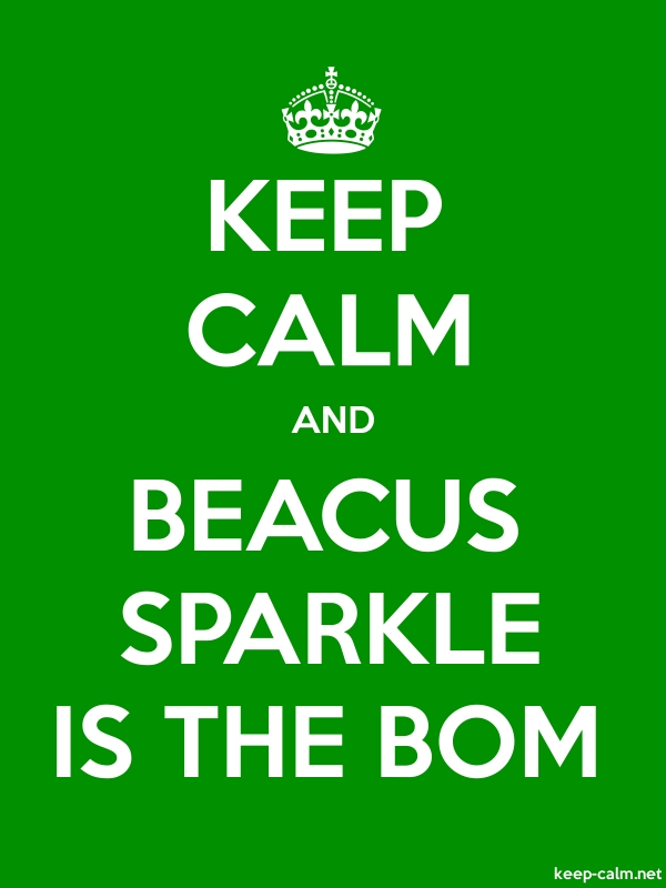 KEEP CALM AND BEACUS SPARKLE IS THE BOM - white/green - Default (600x800)