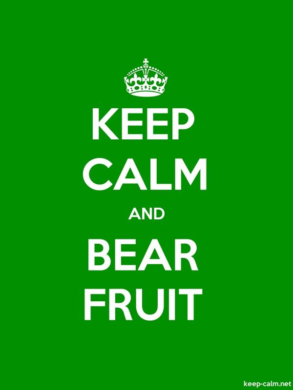 KEEP CALM AND BEAR FRUIT - white/green - Default (600x800)