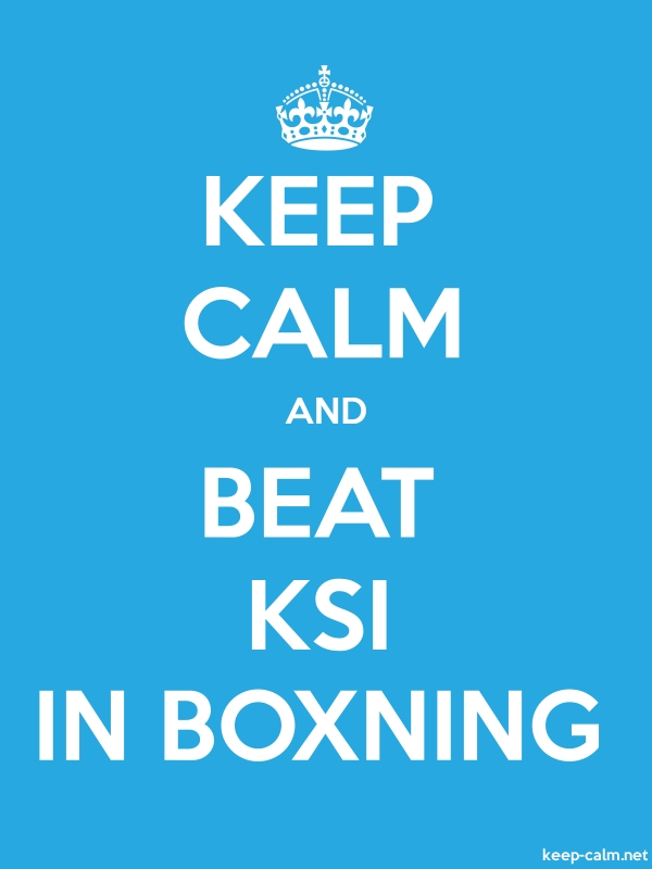 KEEP CALM AND BEAT KSI IN BOXNING - white/blue - Default (600x800)
