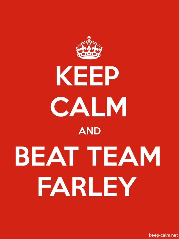 KEEP CALM AND BEAT TEAM FARLEY - white/red - Default (600x800)