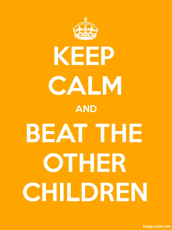 KEEP CALM AND BEAT THE OTHER CHILDREN - white/orange - Default (600x800)