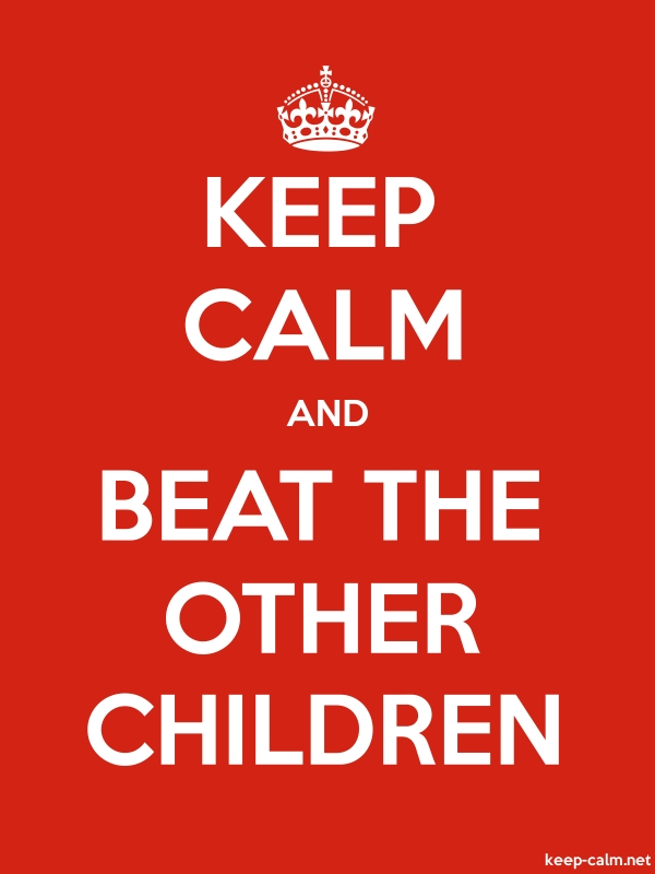KEEP CALM AND BEAT THE OTHER CHILDREN - white/red - Default (600x800)