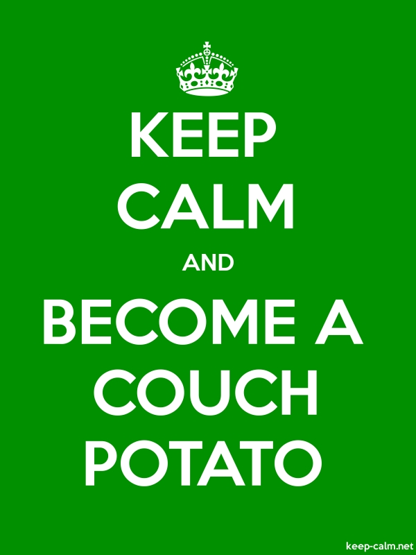 KEEP CALM AND BECOME A COUCH POTATO - white/green - Default (600x800)