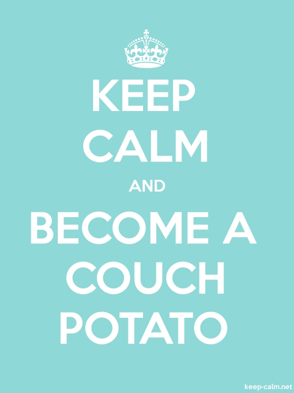 KEEP CALM AND BECOME A COUCH POTATO - white/lightblue - Default (600x800)