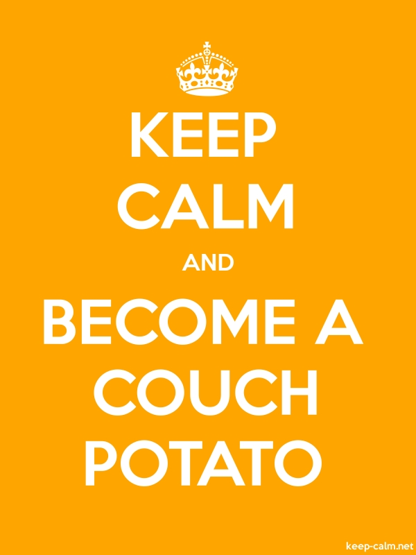 KEEP CALM AND BECOME A COUCH POTATO - white/orange - Default (600x800)