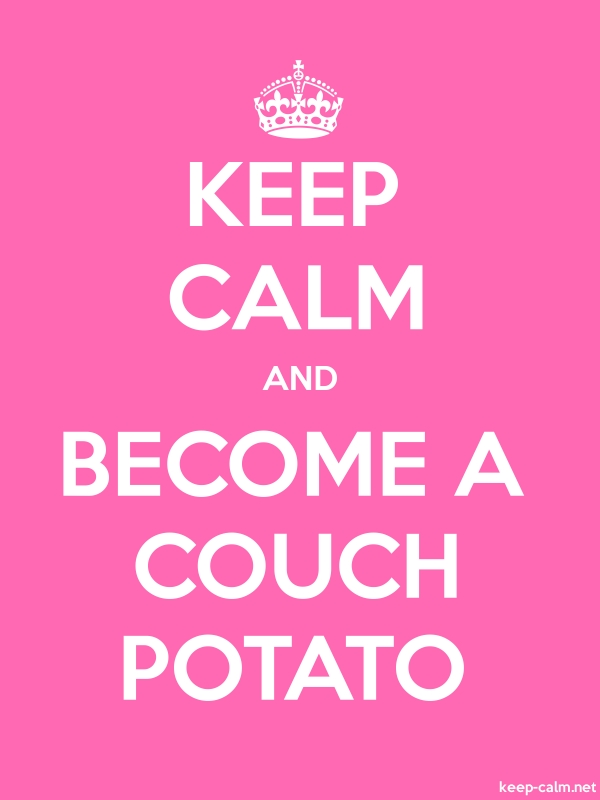 KEEP CALM AND BECOME A COUCH POTATO - white/pink - Default (600x800)