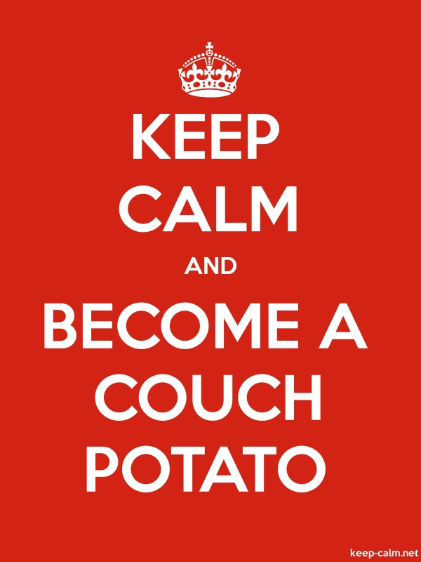KEEP CALM AND BECOME A COUCH POTATO - white/red - Default (600x800)