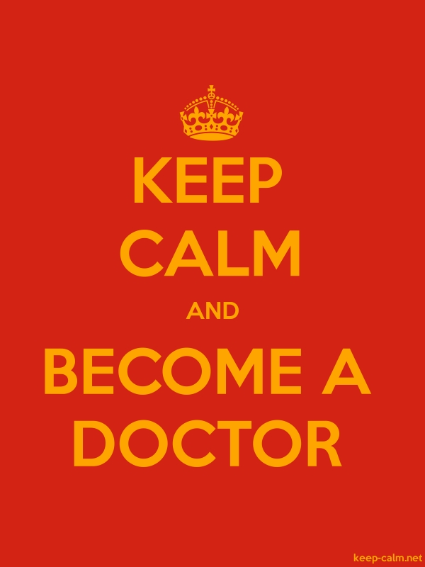 KEEP CALM AND BECOME A DOCTOR - orange/red - Default (600x800)