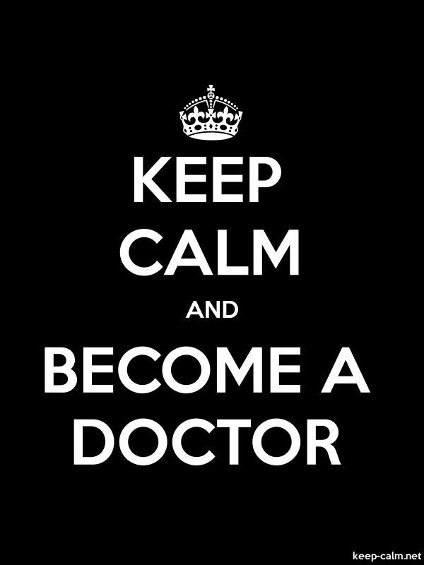 KEEP CALM AND BECOME A DOCTOR - white/black - Default (600x800)