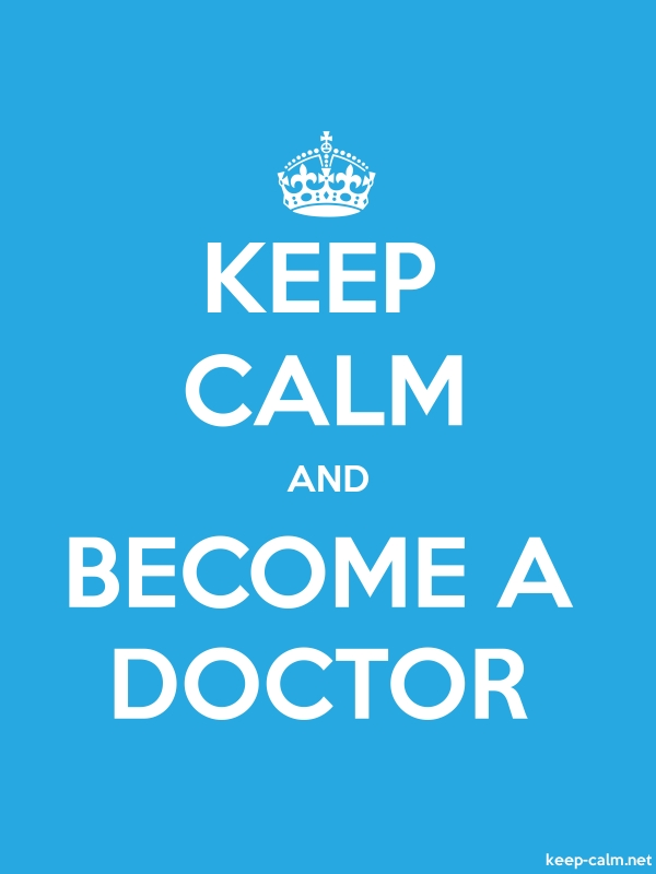KEEP CALM AND BECOME A DOCTOR - white/blue - Default (600x800)
