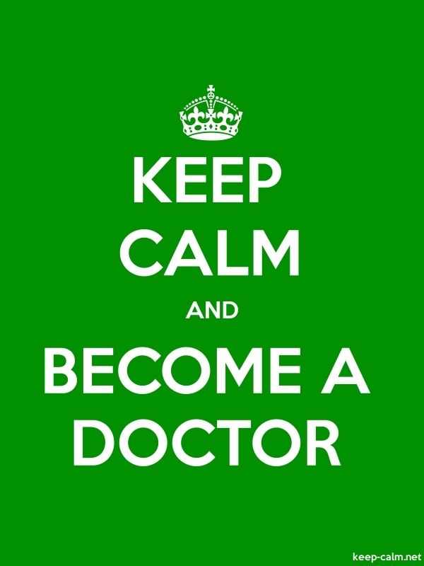 KEEP CALM AND BECOME A DOCTOR - white/green - Default (600x800)