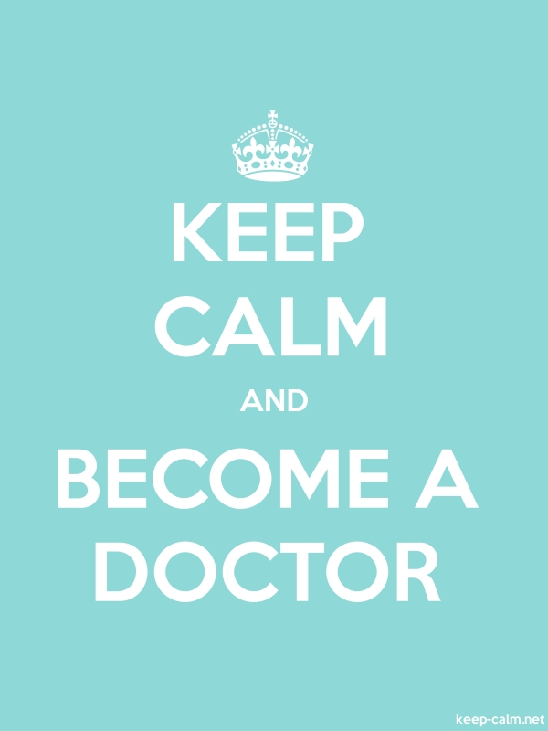 KEEP CALM AND BECOME A DOCTOR - white/lightblue - Default (600x800)