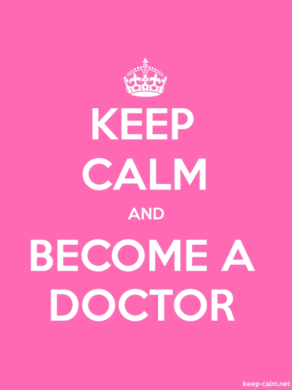 KEEP CALM AND BECOME A DOCTOR - white/pink - Default (600x800)