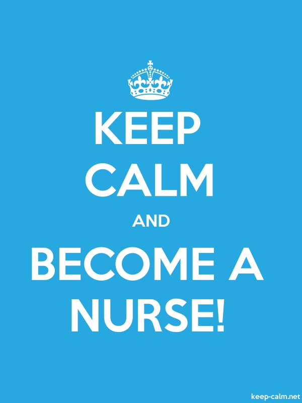 KEEP CALM AND BECOME A NURSE! - white/blue - Default (600x800)
