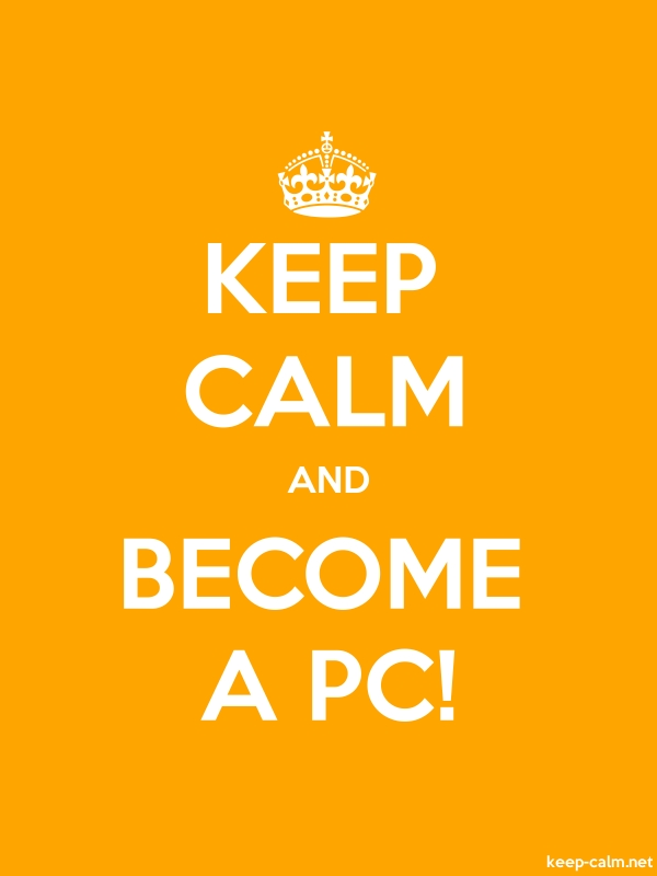 KEEP CALM AND BECOME A PC! - white/orange - Default (600x800)