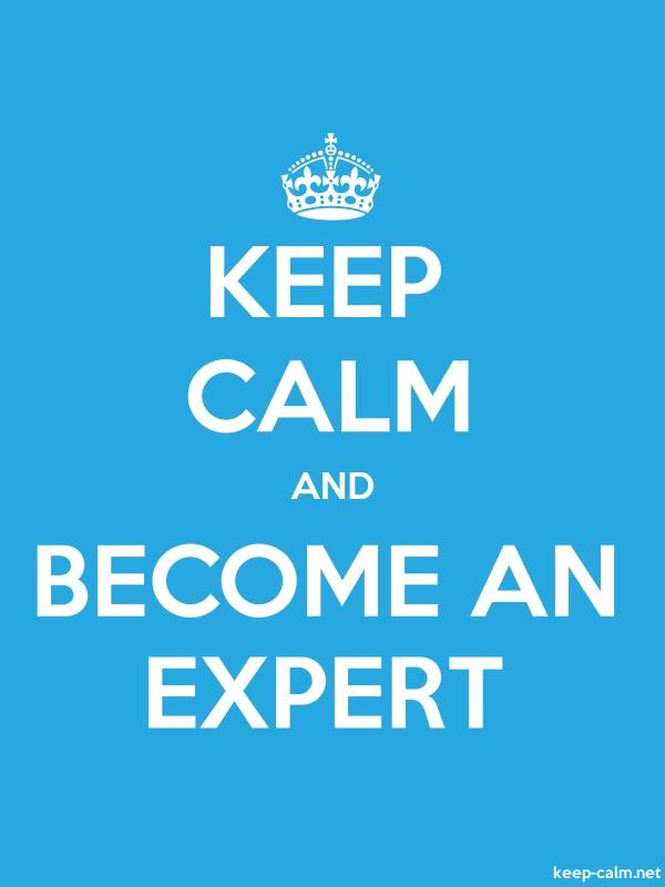 KEEP CALM AND BECOME AN EXPERT - white/blue - Default (600x800)