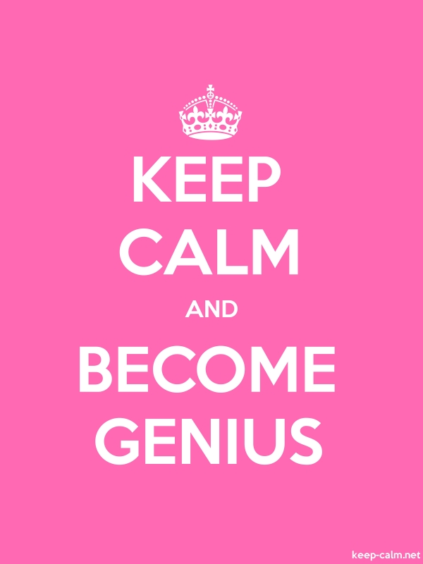 KEEP CALM AND BECOME GENIUS - white/pink - Default (600x800)