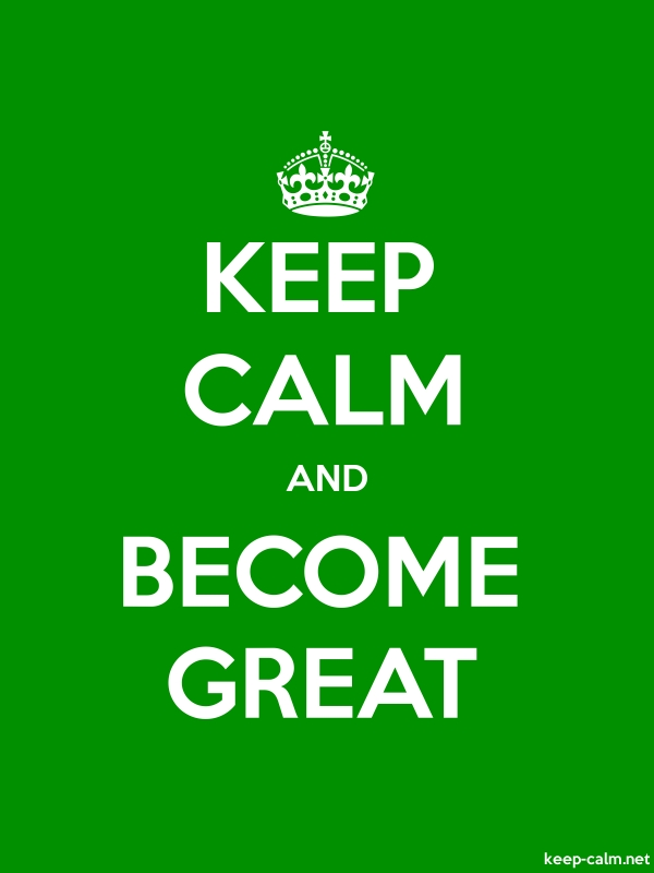 KEEP CALM AND BECOME GREAT - white/green - Default (600x800)
