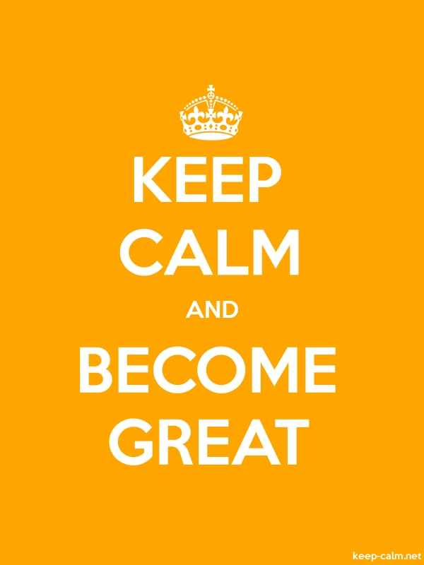 KEEP CALM AND BECOME GREAT - white/orange - Default (600x800)