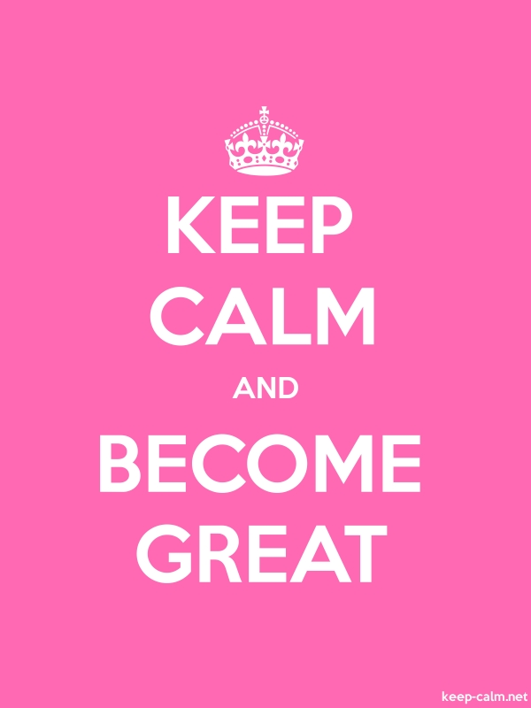 KEEP CALM AND BECOME GREAT - white/pink - Default (600x800)