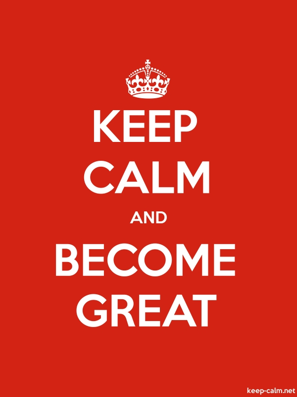 KEEP CALM AND BECOME GREAT - white/red - Default (600x800)