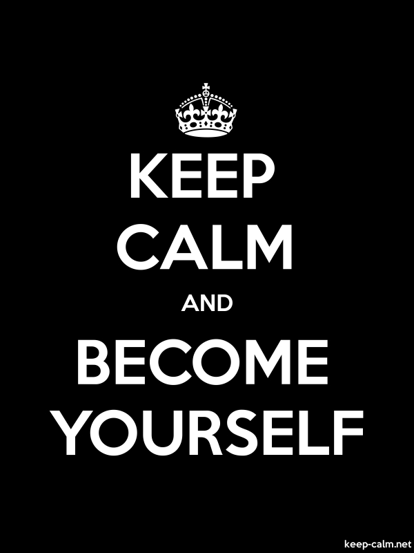 KEEP CALM AND BECOME YOURSELF - white/black - Default (600x800)