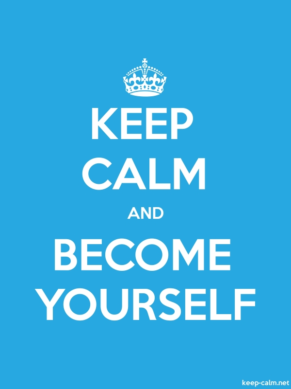 KEEP CALM AND BECOME YOURSELF - white/blue - Default (600x800)