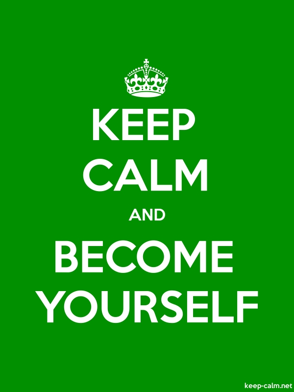 KEEP CALM AND BECOME YOURSELF - white/green - Default (600x800)