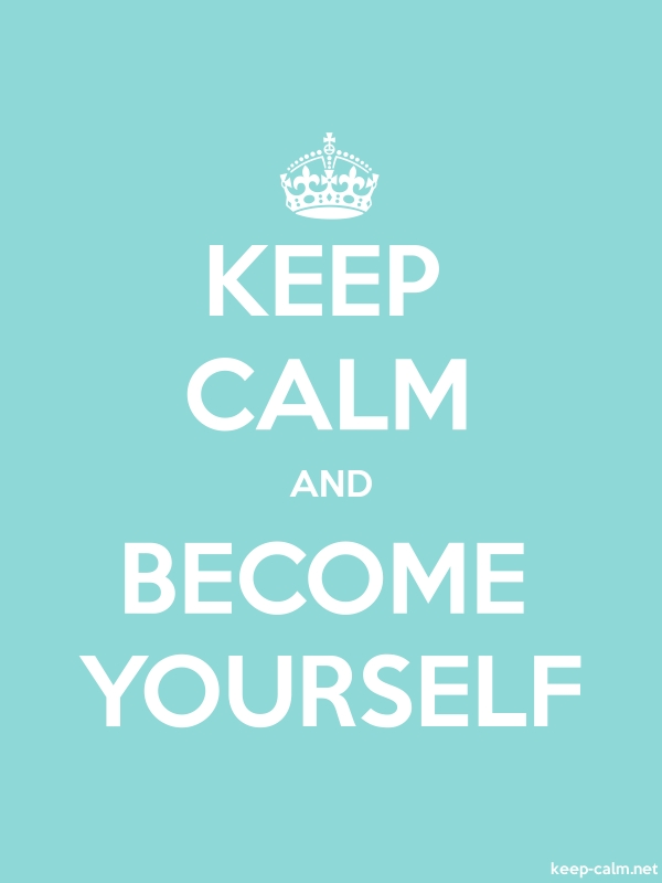 KEEP CALM AND BECOME YOURSELF - white/lightblue - Default (600x800)