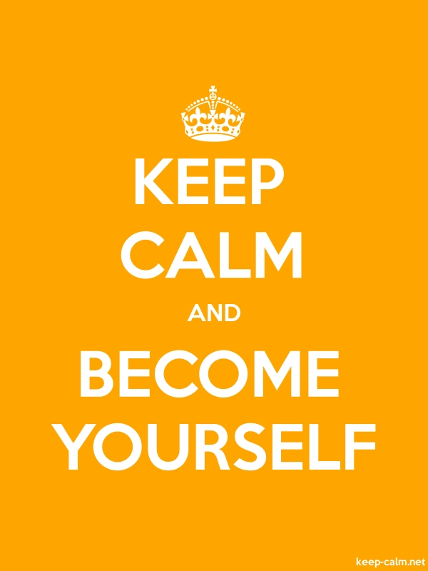 KEEP CALM AND BECOME YOURSELF - white/orange - Default (600x800)